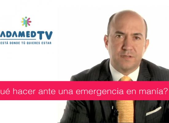 ¿Qué hacer ante una emergencia en manía?