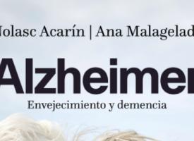 Un libro con un enfoque integral, sincero y práctico sobre el Alzheimer