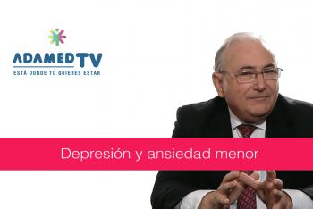 Depresión menor y ansiedad menor
